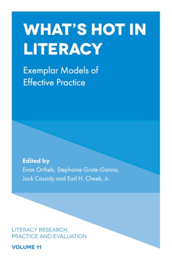 Book cover for What's Hot in Literacy:  Exemplar Models of Effective Practice a book by Professor Evan  Ortlieb, Stephanie  GroteGarcia, Jack  Cassidy, Professor Earl H. Cheek Jr