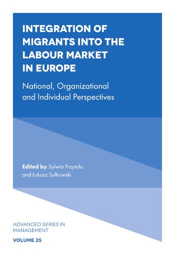 Book cover for Integration of Migrants into the Labour Market in Europe:  National, Organizational and Individual Perspectives a book by Sylwia  Przytua, Ukasz  Sukowski