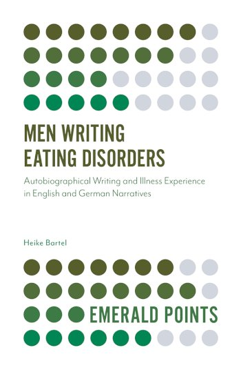 Book cover for Men Writing Eating Disorders:  Autobiographical Writing and Illness Experience in English and German Narratives a book by Heike  Bartel