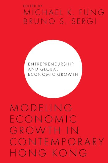 Book cover for Modeling Economic Growth in Contemporary Hong Kong a book by Michael K. Fung, Bruno S. Sergi