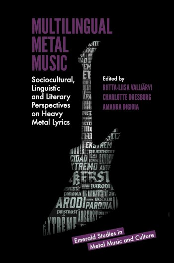 Book cover for Multilingual Metal Music:  Sociocultural, Linguistic and Literary Perspectives on Heavy Metal Lyrics a book by RiittaLiisa  Valijrvi, Charlotte  Doesburg, Amanda  DiGioia