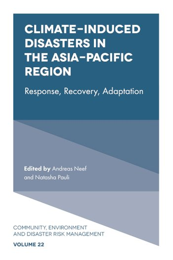 Book cover for Climate-Induced Disasters in the Asia-Pacific Region:  Response, Recovery, Adaptation a book by Andreas  Neef, Natasha  Pauli
