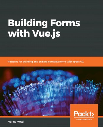 Book cover for Building Forms with Vue.js: Patterns for building and scaling complex forms with great UX a book by Marina  Mosti