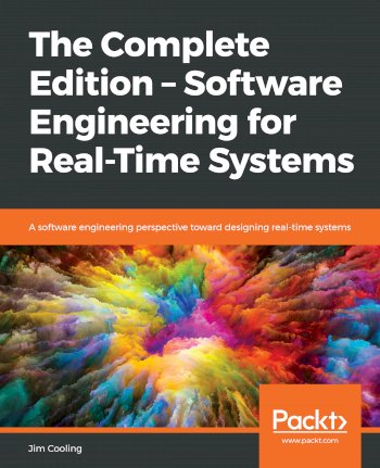 Book cover for The Complete Edition – Software Engineering for Real-Time Systems:  A software engineering perspective toward designing real-time systems a book by Jim  Cooling