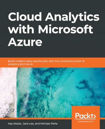 Book cover for Cloud Analytics with Microsoft Azure:  Build modern data warehouses with the combined power of analytics and Azure a book by Has  Altaiar, Jack  Lee, Michael  Pena