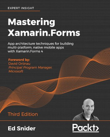 Book cover for Mastering XamarinForms:  App architecture techniques for building multi-platform, native mobile apps with XamarinForms 4 a book by Ed  Snider, David  Ortinau