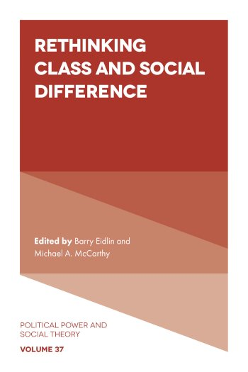 Book cover for Rethinking Class and Social Difference a book by Dr. Barry  Eidlin, Dr. Michael A. McCarthy