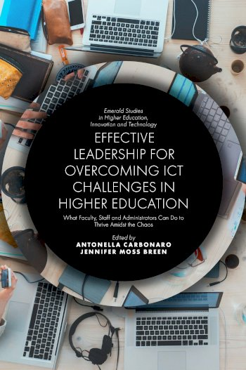 Book cover for Effective Leadership for Overcoming ICT Challenges in Higher Education:  What Faculty, Staff and Administrators Can Do to Thrive Amidst the Chaos a book by Antonella  Carbonaro, Jennifer Moss Breen