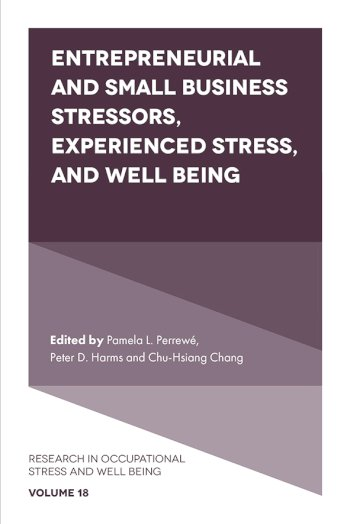 Book cover for Entrepreneurial and Small Business Stressors, Experienced Stress, and Well Being a book by Pamela L. Perrew, Peter D. Harms, ChuHsiang Daisy Chang