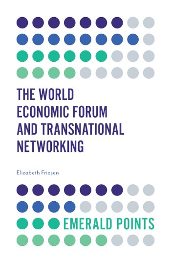 Book cover for The World Economic Forum and Transnational Networking a book by Elizabeth  Friesen