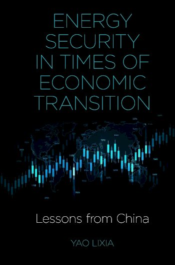 Book cover for Energy Security in Times of Economic Transition:  Lessons from China a book by Yao  Lixia