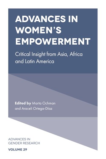 Book cover for Advances in Women's Empowerment:  Critical Insight from Asia, Africa and Latin America a book by Dr Araceli Ortega Daz, Dr Marta Brbara Ochman