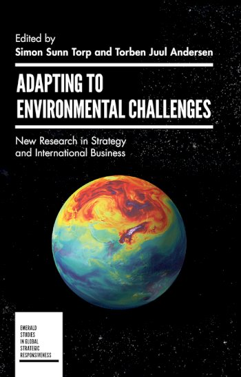 Book cover for Adapting to Environmental Challenges:  New Research in Strategy and International Business a book by Simon Torp, Professor Torben Juul Andersen
