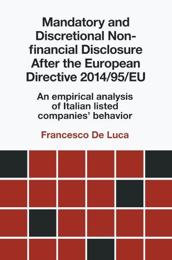 Book cover for Mandatory and Discretional Non-financial Disclosure After the European Directive 2014/95/EU:  An empirical analysis of Italian listed companies' behavior a book by Dr Francesco De Luca