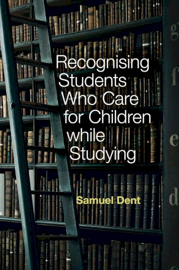 Book cover for Recognising Students who Care for Children while Studying a book by Samuel  Dent