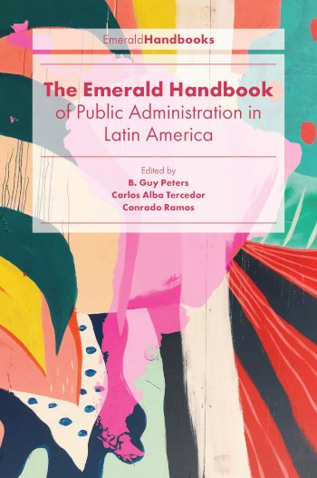 Book cover for The Emerald Handbook of Public Administration in Latin America, a book by B. Guy Peters, Carlos Alba Tercedor, Conrado  Ramos