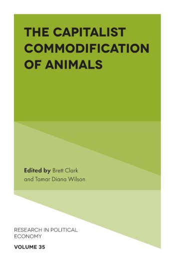 Book cover for The Capitalist Commodification of Animals a book by Dr Brett  Clark, Dr Tamar Diana Wilson