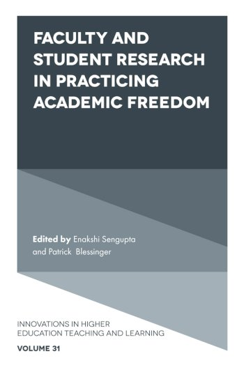 Book cover for Faculty and Student Research in Practicing Academic Freedom a book by Enakshi  Sengupta, Patrick  Blessinger