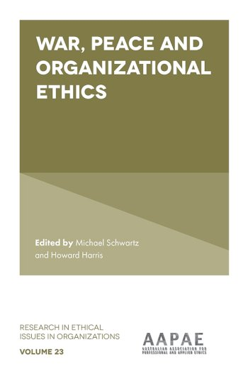 Book cover for War, Peace and Organizational Ethics a book by Dr Howard  Harris, Dr Michael  Schwartz