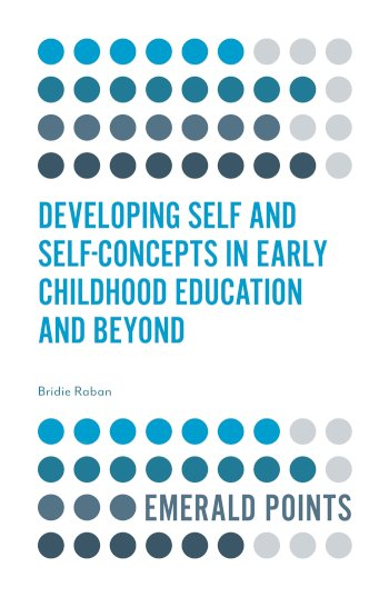 Book cover for Developing Self and Self-Concepts in Early Childhood Education and Beyond a book by Bridie  Raban