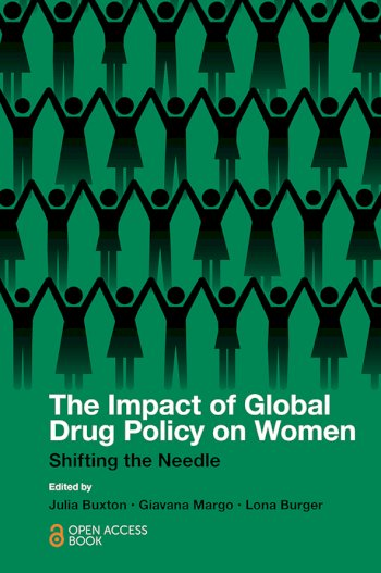 Book cover for The Impact of Global Drug Policy on Women:  Shifting the Needle a book by Julia  Buxton, Giavana  Margo, Lona  Burger