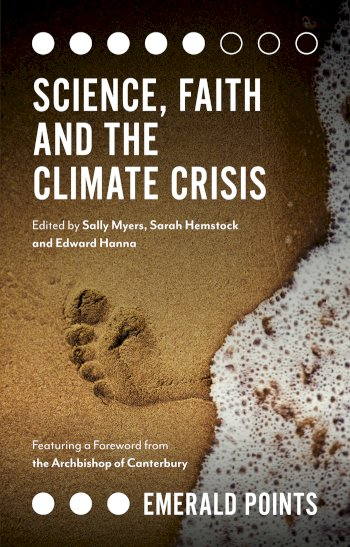 Book cover for Science, Faith and the Climate Crisis a book by Sally  Myers, Sarah  Hemstock, Edward  Hanna