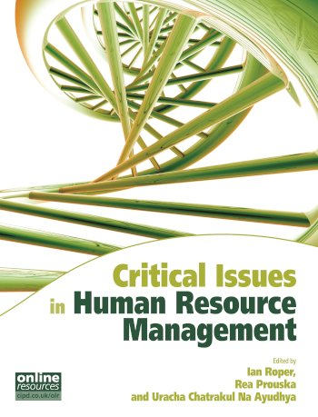 Book cover for Critical Issues in Human Resource Management a book by Ian  Roper, Rea  Prouska, Uracha Chatrakul Na Ayudhya