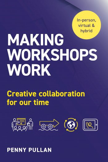 Book cover for Making Workshops Work:  Creative collaboration for our time a book by Penny  Pullan