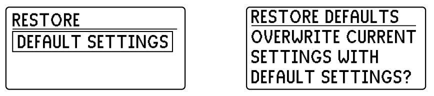 The restore default settings screen and the restore default settings confirmation screen