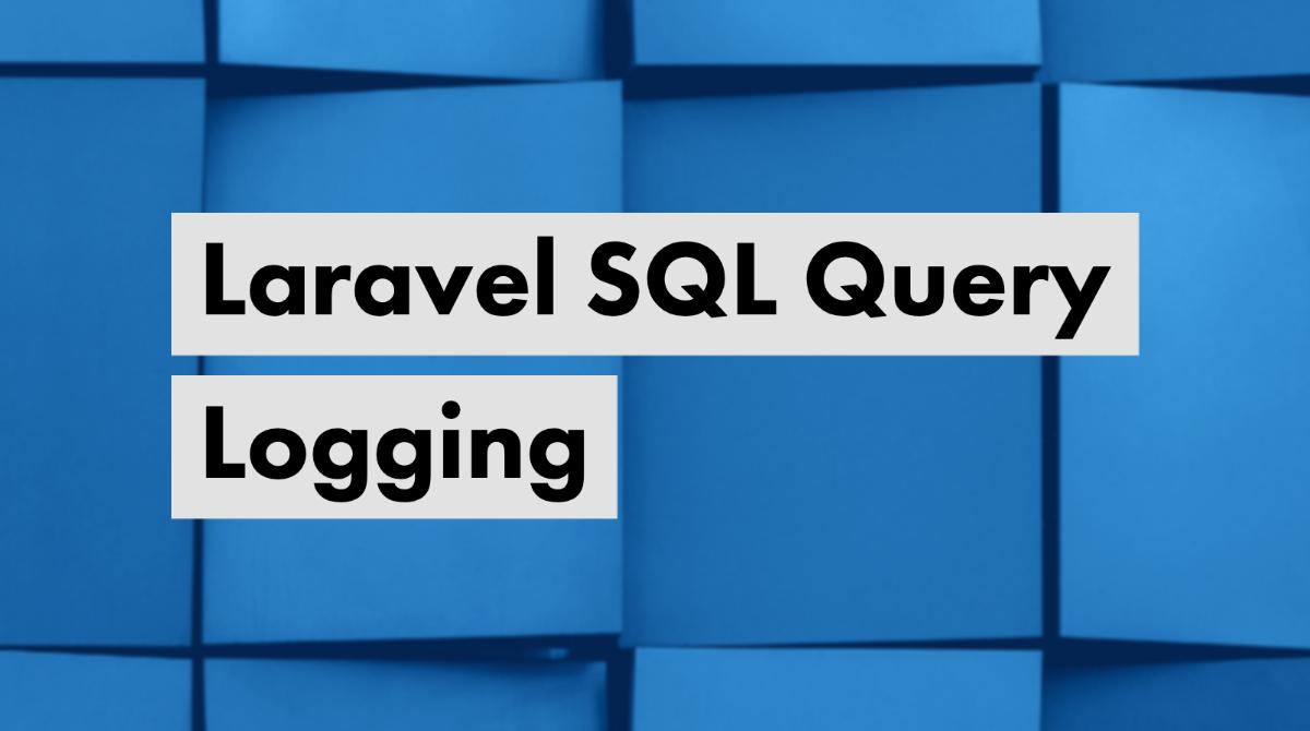 Laravel SQL Query Logging