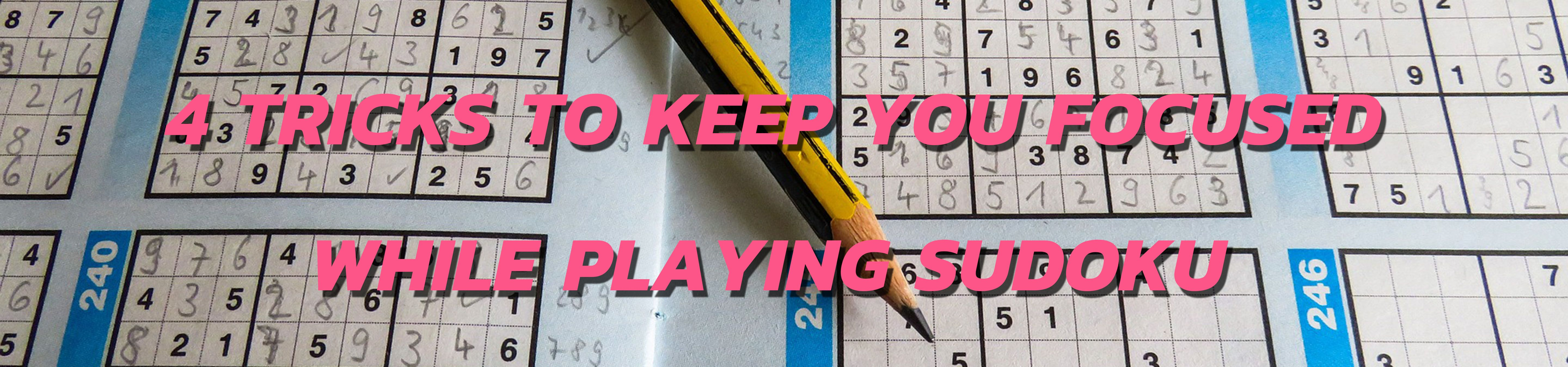 4 Tricks To Keep You Focused While Playing Sudoku INA 1