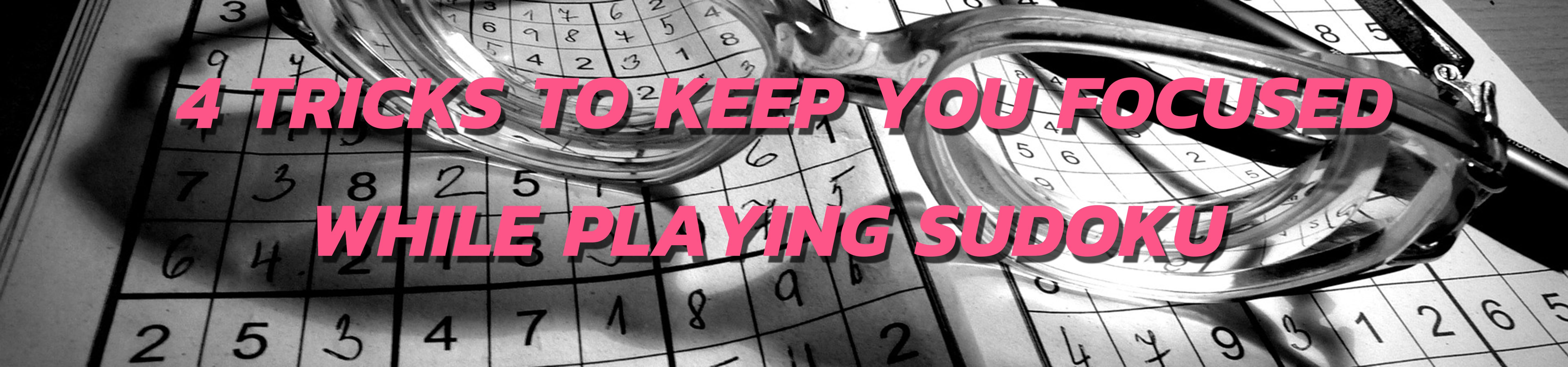 4 Tricks To Keep You Focused While Playing Sudoku INA 2