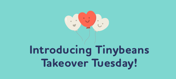 Introducing Tinybeans Takeover Tuesday!