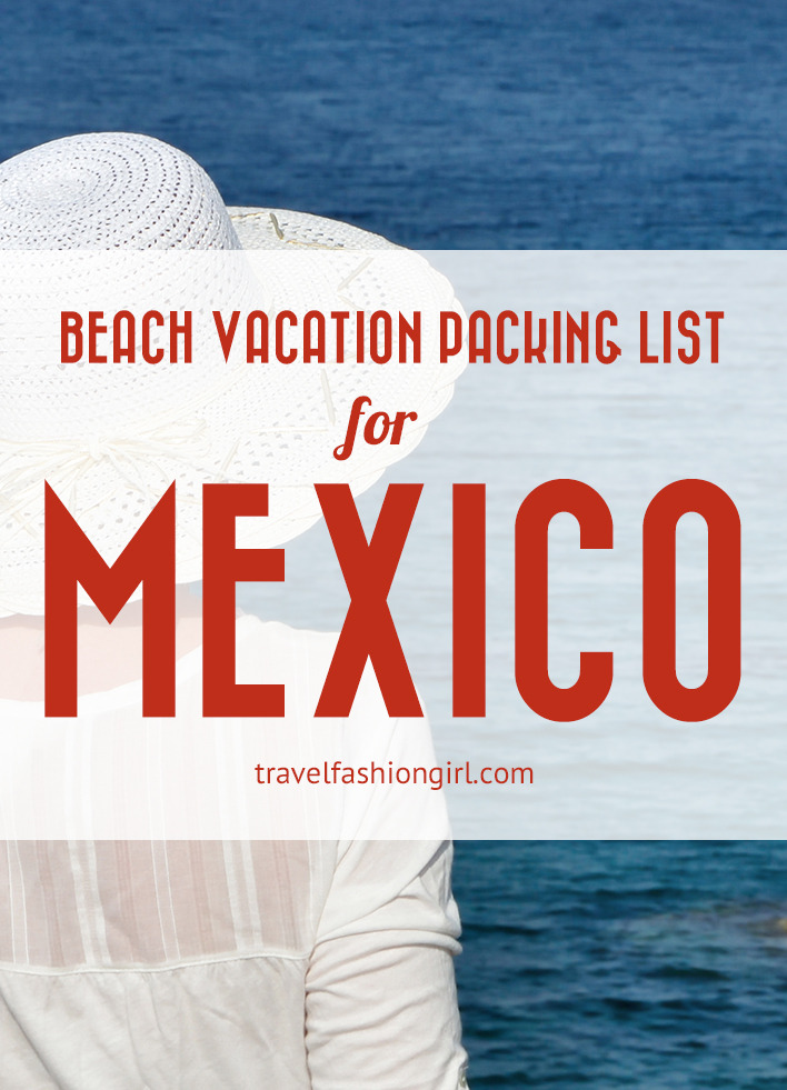 Beach Vacation Packing List For Mexico Inspiration To Reality