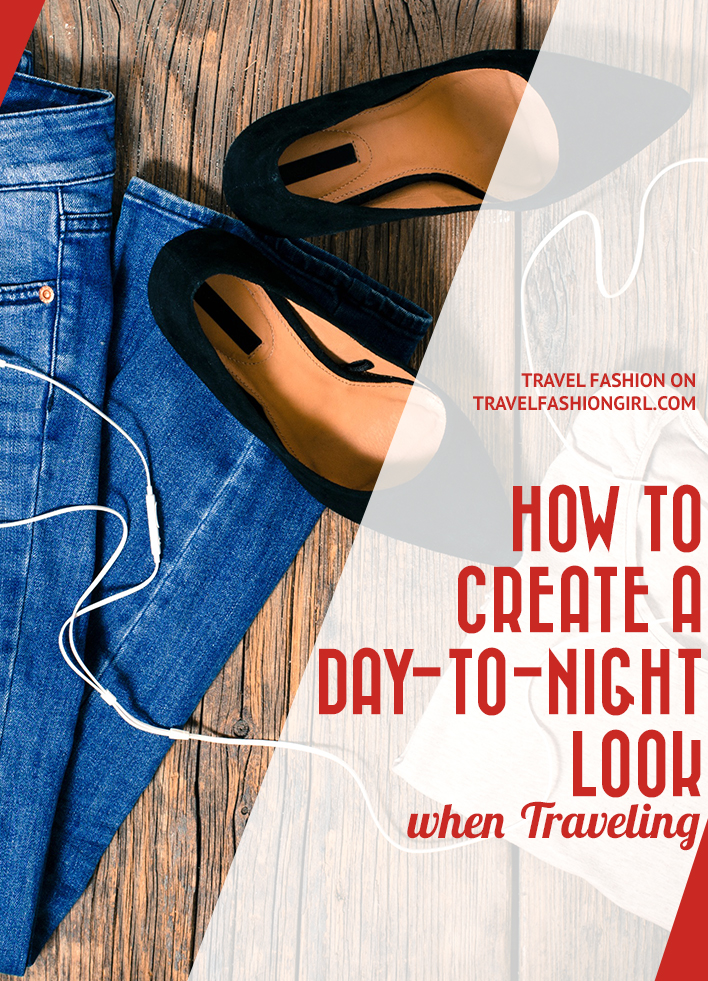 how-to-create-a-day-to-night-look-when-traveling