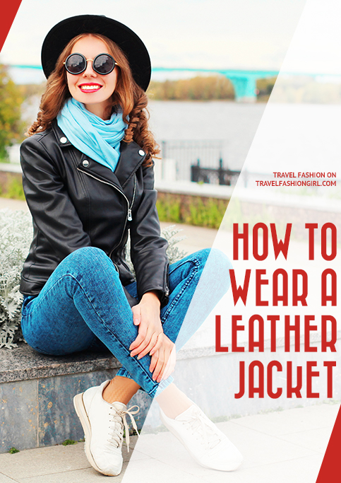 How To Wear A Leather Jacket 10 Styles To Shop Now