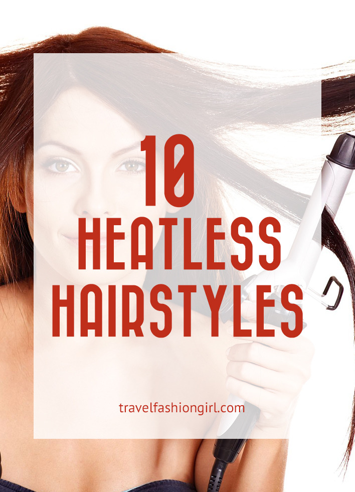 No Heat Curls 10 Heatless Hairstyles For Stylish Girls On The Go
