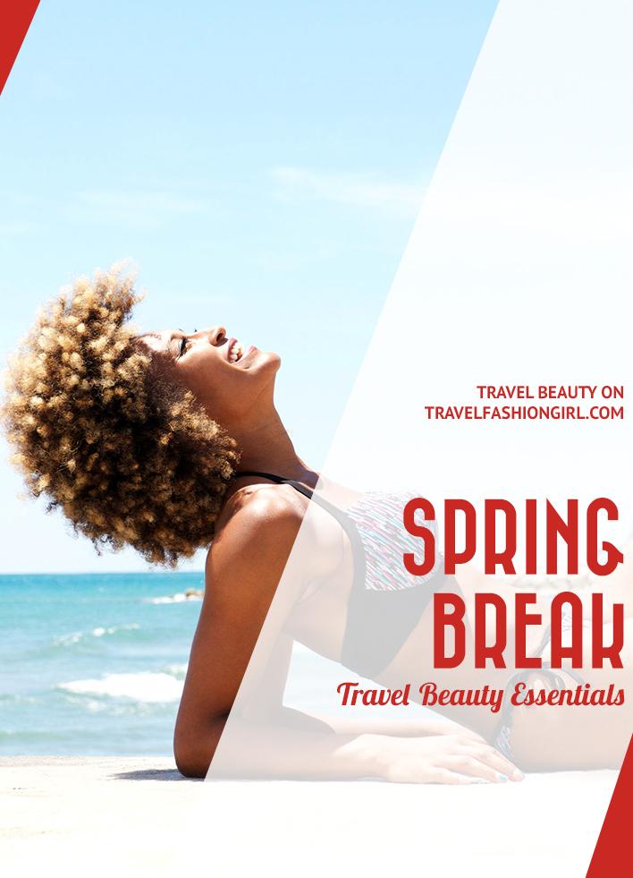 spring-break-travel-beauty-essentials