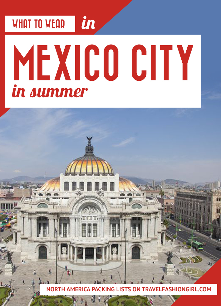 What To Wear In Mexico City In Summer