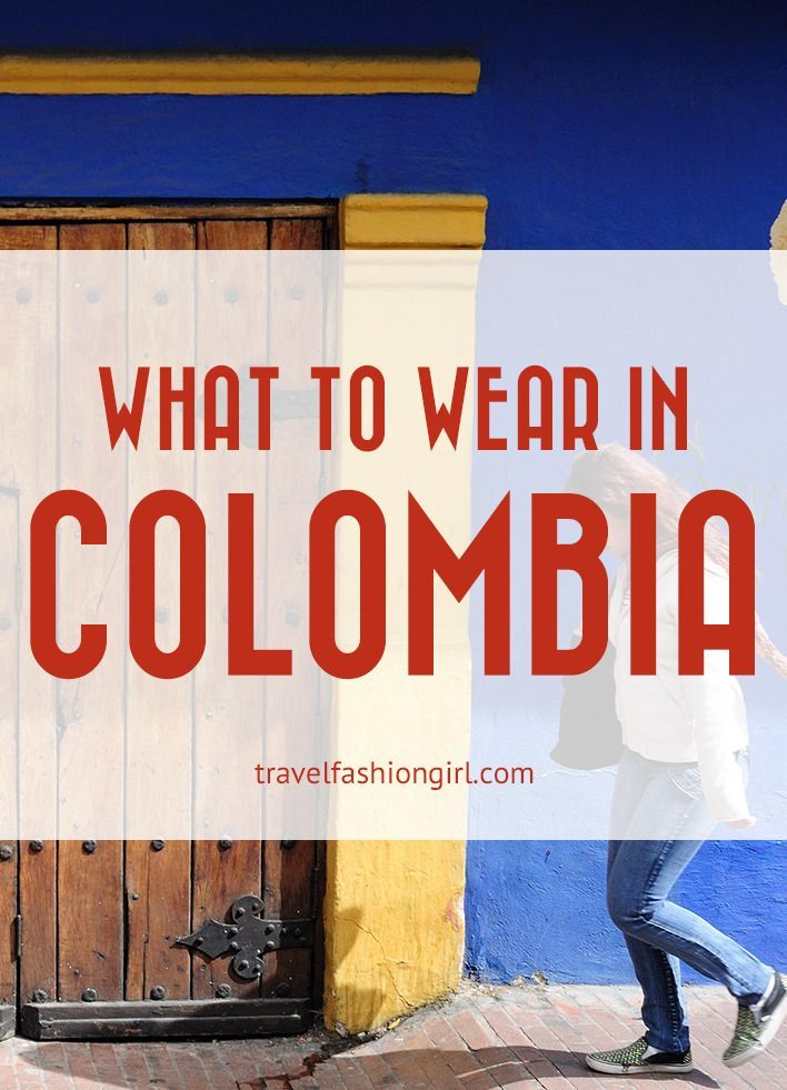 How to dress in bogota colombia
