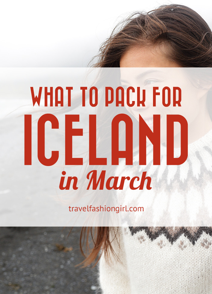 What to pack for iceland in march all the essentials for Where to vacation in march