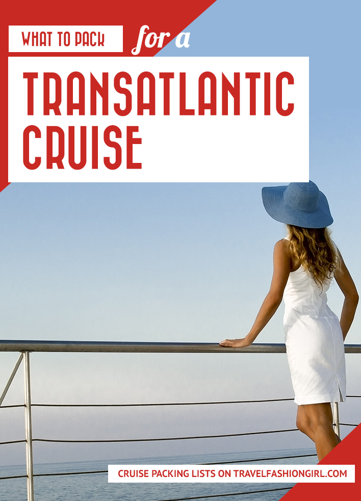 what-to-pack-for-a-transatlantic-cruise