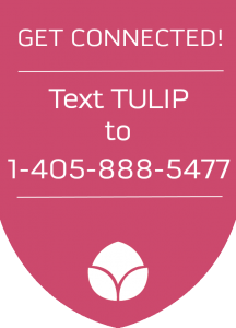 "Text ""TULIP"" to 1-405-888-5477 to get connected!"
