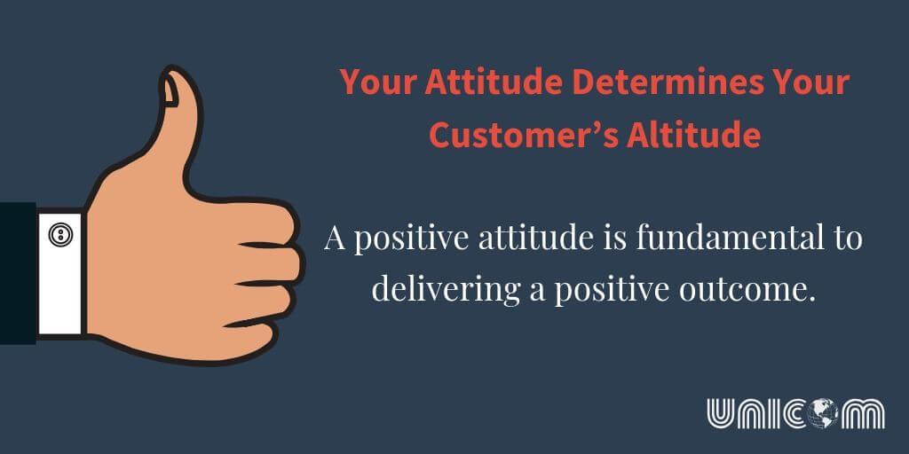 A positive attitude is fundamental to delivering a positive outcome