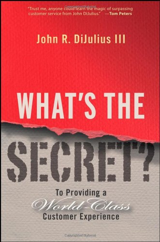 What's the Secret: To Providing a World-Class Customer Experience