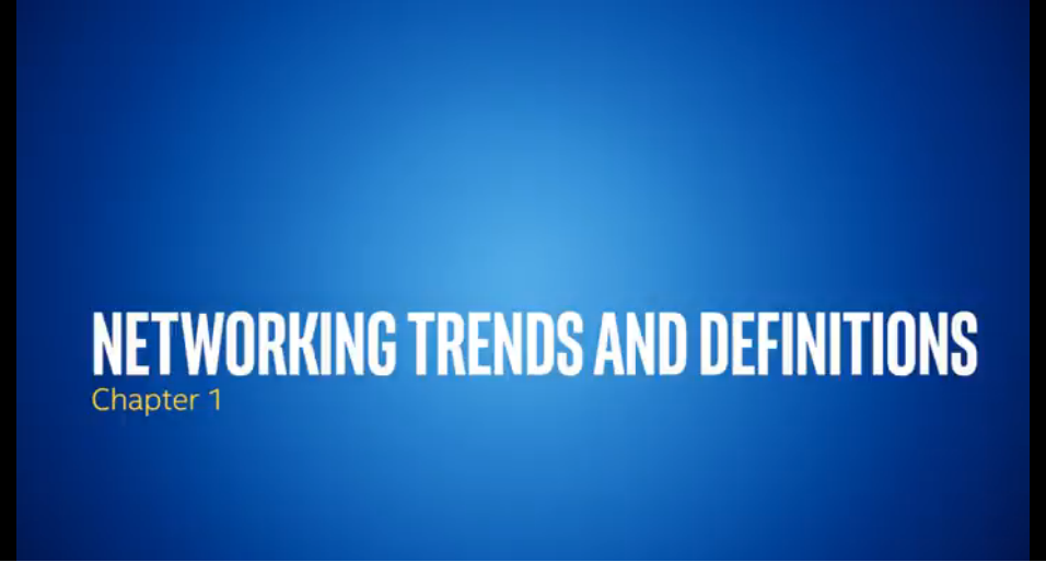 Chapter 1: Network Trends and Definitions