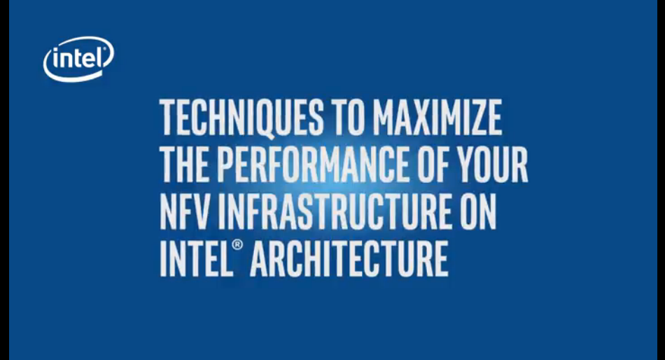 Chapter 1: Techniques to Maximize the Performance of Your NFV Infrastructure on Intel® Architecture