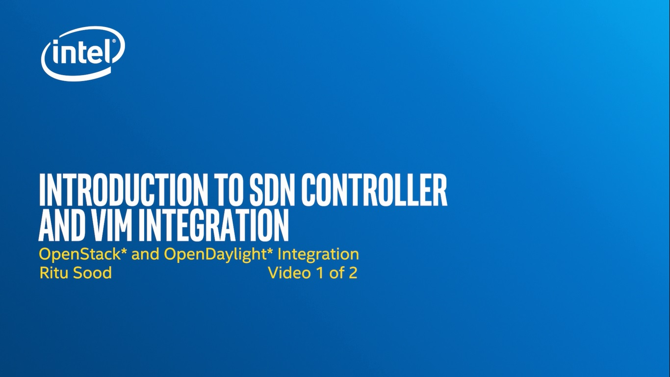 Chapter 1: Introduction to SDN Controller and VIM Integration – OpenStack* and OpenDaylight* Integration