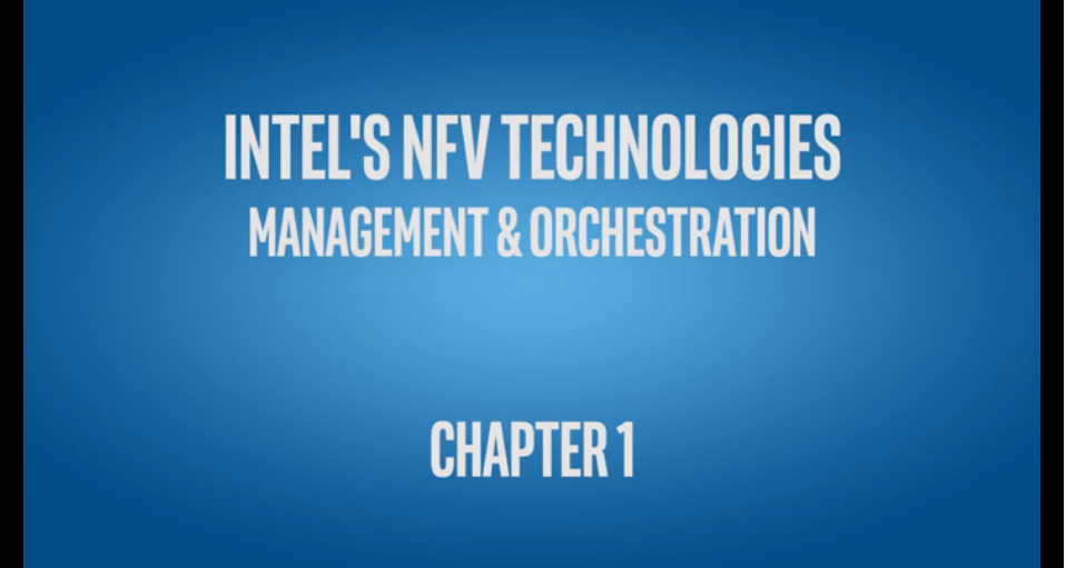 Chapter 1: Intel's NFV Technologies Management & Orchestration