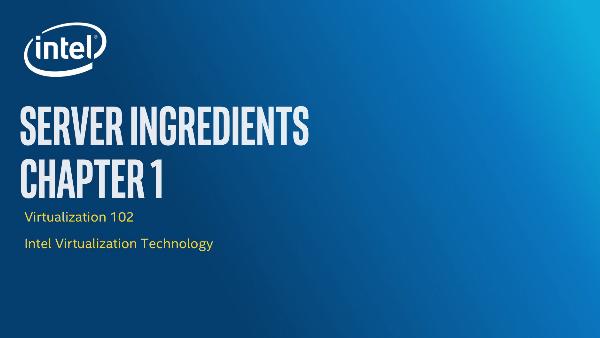 Chapter 1: Server Ingredients: Intel® Virtualization Technology